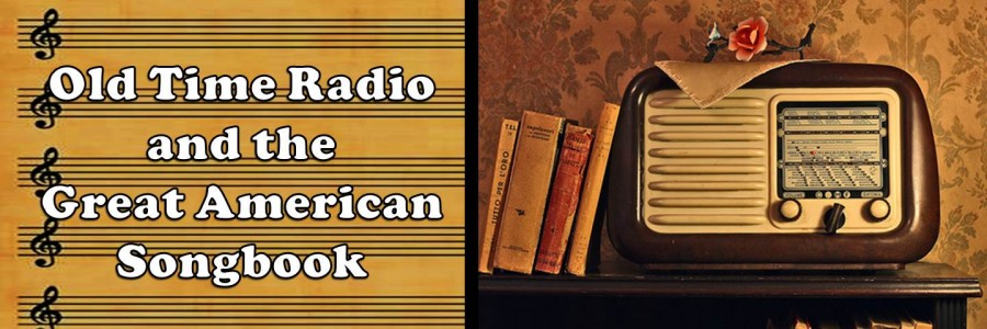 "Picture of an old radio with the text ""Old Time Radio and the Great American Songbook"""