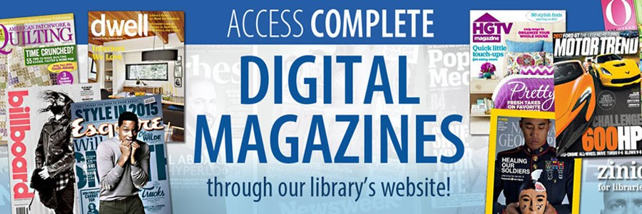 "images of several different magazine covers, Motor Trend, HGTV, Dwell, with the text, ""Access complete Digital Magazines through our library's website"""