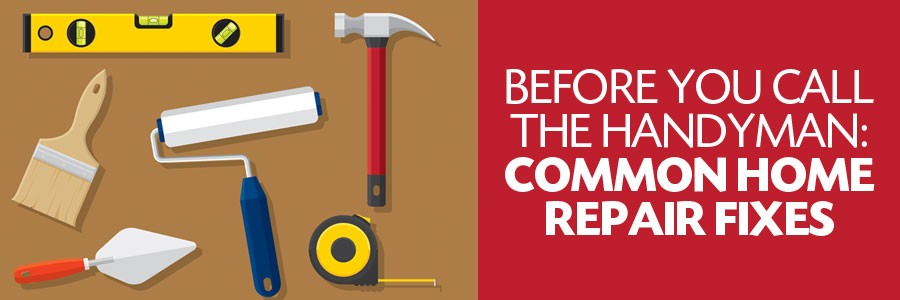 Before You Call the Handyman: Common Home Repair Fixes