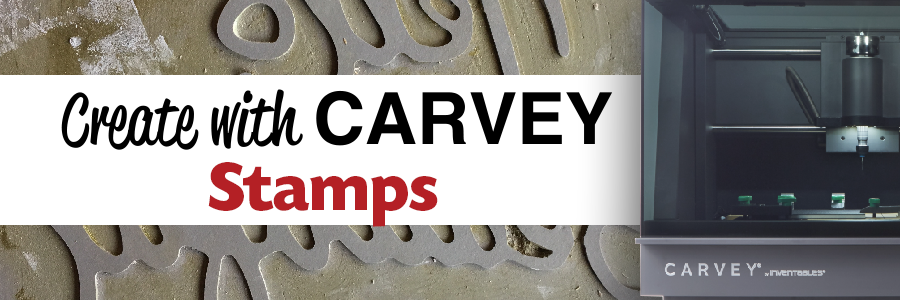 Carvey machine with homemade stamp; Create with Carvey text