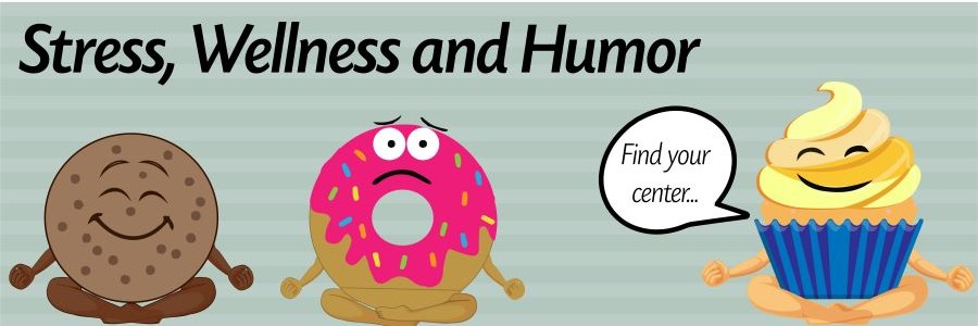 Stress Wellness and Humor depicted by cupcakes and donuts